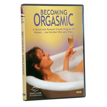 becoming orgasmic