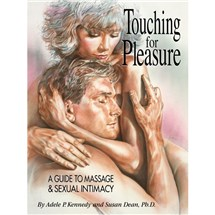 Touching for Pleasure: A Book About Erotic Massage and Sexual Intimacy