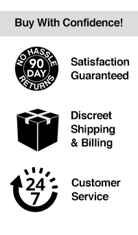 Buy with confidence! Satisfaction guaranteed. Discreet shipping and billing. 24-7 Customer service.