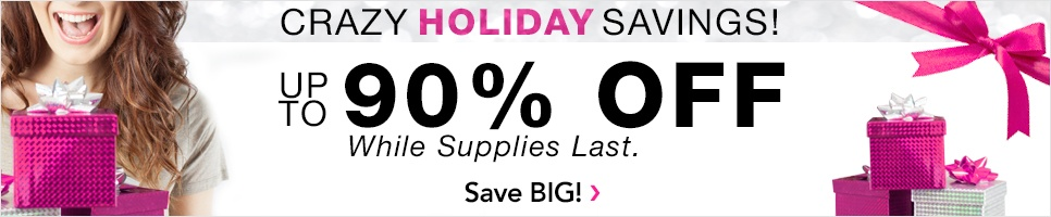 Crazy Holiday Savings! Up to 90% OFF. While supplies last. Shop Now.