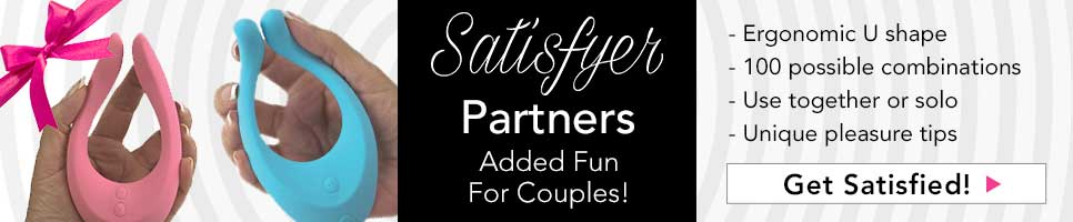 NEW! Satisfyer Partners! Something To Please  Everyone! -Ergonomic  U Shape -100 Possible  Combinations -Together or Solo -Made in Europe. Shop now.